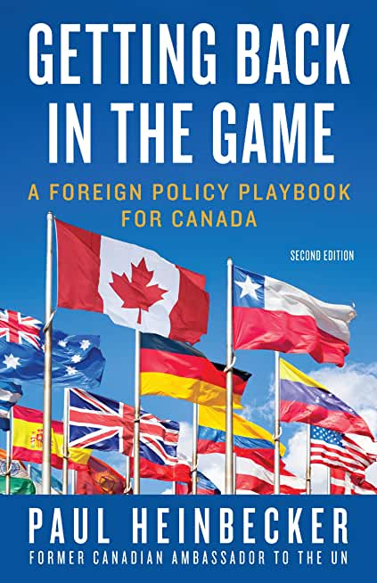 Getting Back in the Game: A Foreign Policy Handbook for Canada (English Edition)