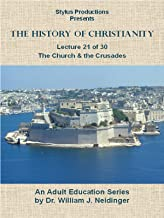 The History of Christianity. Lecture 21 of 30. The Church and the Crusades.