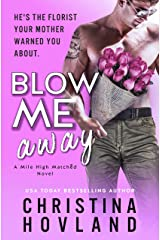 Blow Me Away: A laugh out loud, friends to lovers rom com! (Mile High Matched Book 2) Kindle Edition
