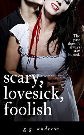 Scary, Lovesick, Foolish: A Halloween Romance (Crazy, Sexy, Ghoulish Book 2) (English Edition)