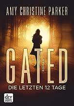 Gated - Die letzten 12 Tage: Roman (German Edition)