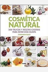 Cosmética natural: 200 trucos y recetas caseras para estar más guapa Paperback