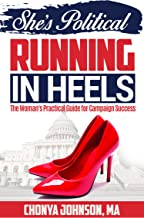 She's Political Running in Heels