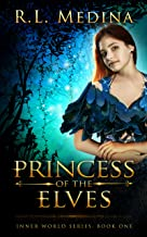 Princess of the Elves: A Fairy Tale Portal Fantasy (The Inner World Book 1) (English Edition)