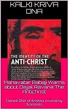 Mahavatar Babaji Warns about Dajjal Ravana The Antichrist: Cloned DNA of Krishna created by Scientists