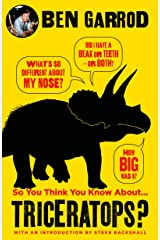 So You Think You Know About Triceratops? (So You Think You Know About... Dinosaurs?) Kindle Edition