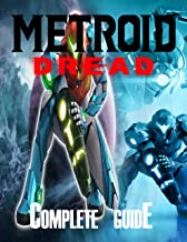 Metroid Dread: COMPLETE GUIDE: Best Tips, Tricks, Walkthroughs and Strategies to Become a Pro Player (English Edition)