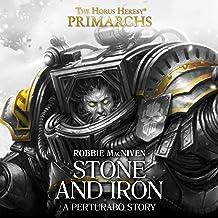 Stone and Iron: Primarchs: The Horus Heresy