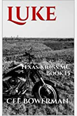Luke: Texas Kings MC, Book 15 Kindle Edition