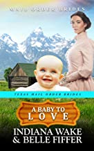A Baby to Love (Texas Mail Order Brides Book 2) (English Edition)