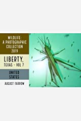 Wildlife: 3 Days in Liberty, Texas - 2019: A Photographic Collection, Vol. 7 (Wildlife: Liberty, Texas) (English Edition) Kindle Ausgabe