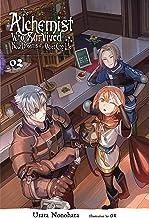 The Alchemist Who Survived Now Dreams of a Quiet City Life, Vol. 2 (light novel) (The Alchemist Who Survived Now Dreams of...