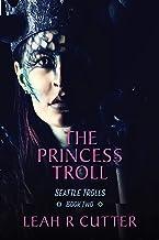 The Princess Troll (Seattle Trolls Book 2)