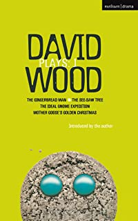 Wood Plays: 1: The Gingerbread Man; The See-Saw Tree; The Ideal Gnome Expedition; Mother Goose's Golden Christmas (Contemporary Dramatists)