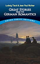 Great Stories from the German Romantics: Ludwig Tieck and Jean Paul Richter (Dover Thrift Editions)