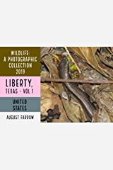 Wildlife: 3 Days in Liberty, Texas - 2019: A Photographic Collection, Vol. 1 (Wildlife: Liberty, Texas) (English Edition) Kindle Ausgabe