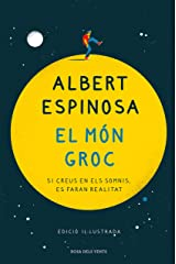 El món groc (edició il·lustrada): Si creus en els somnis, es faran realitat (Catalan Edition) Kindle Edition