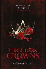 Three Dark Crowns: Three Dark Crowns Book 1 Kindle Edition