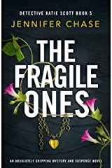 The Fragile Ones: An absolutely gripping mystery and suspense novel (Detective Katie Scott Book 5) Kindle Edition