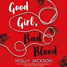 Good Girl, Bad Blood: A Good Girl's Guide to Murder, Book 2