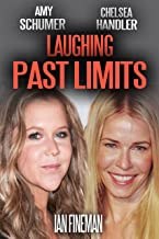 Amy Schumer and Chelsea Handler: Laughing Past Limits