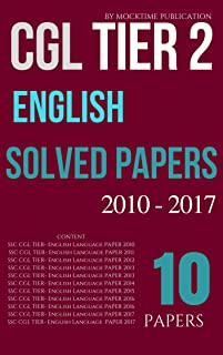 SSC CGL TIER II ENGLISH PAPERS SOLVED 2010 - 2017 Tier-2: for Combined Graduate Level Exam