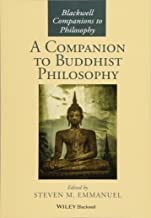 A Companion to Buddhist Philosophy (Blackwell Companions to Philosophy)