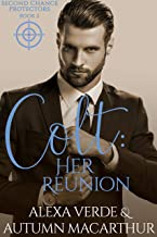Colt: Her Reunion: Sweet, Clean Christian Romance with Suspense (Second Chance Protectors Book 2)