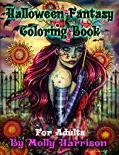 Halloween Fantasy Coloring Book For Adults: Featuring 26 Halloween Illustrations, Witches, Vampires, Autumn Fairies, and M...
