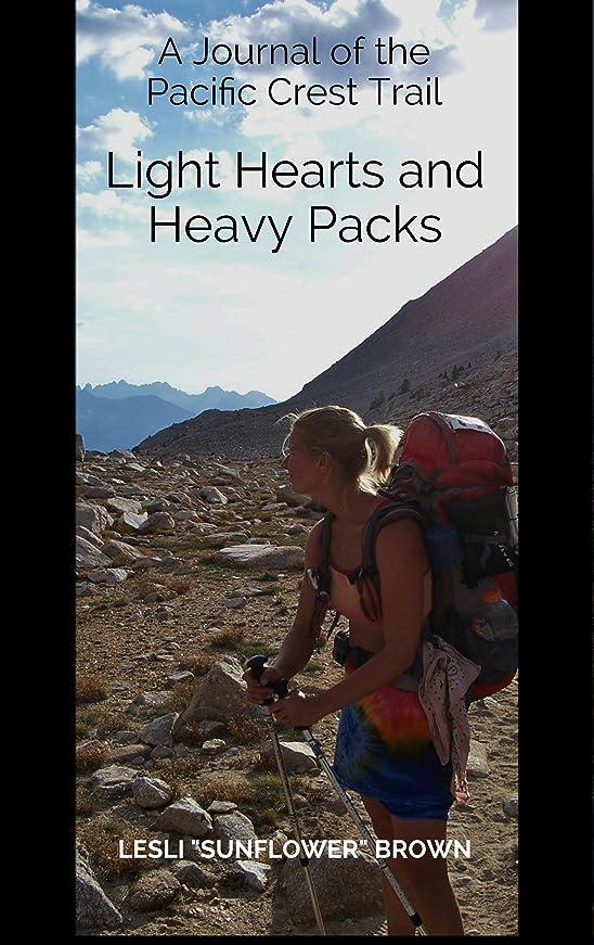 お父さん規範横にLight Hearts and Heavy Packs: A Journal of the Pacific Crest Trail (English Edition)