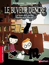 Le livre des petits buveurs d'encre (PREMIERS ROMANS t. 198) (French Edition)