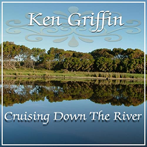 Cruising Down The River by Ken Griffin on Amazon Music