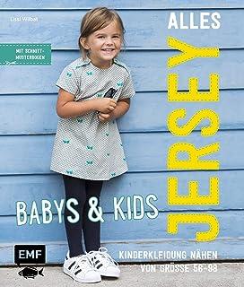 Alles Jersey – Babys & Kids: Kinderkleidung nähen: Alle Modelle in Größe 56-98 - Mit Schnittmusterbogen: Mit 3 Schnittmust...