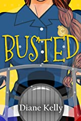 Busted (Busted Series Book 1) Kindle Edition