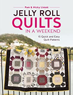 Jelly Roll Quilts in a Weekend: 15 Quick and Easy Quilt Patterns