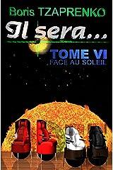 Il sera... Tome 6: Face au Soleil Format Kindle