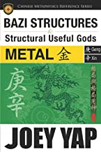 BaZi Structures and Structural Useful Gods - Metal: The Perfect Partner to Your BaZi Study