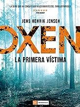 Oxen: La primera víctima (Spanish Edition)