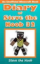 Diary of Steve the Noob 32 (An Unofficial Minecraft Book) (Diary of Steve the Noob Collection)