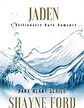 JADEN: A Self-Made Billionaire Dark Romance (DARK HEART SERIES Book 1)