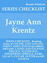 Jayne Ann Krentz - SERIES CHECKLIST - Reading Order of COLTER, LOST COLONY, VERITY AMES / JONAS QUARREL, DREAMS, LADIES AND LEGENDS TRILOGY, ECLIPSE BAY, WHISPERING SPRINGS, DARK LEGACY, CUT