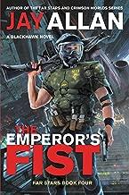 The Emperor's Fist: A Blackhawk Novel (Far Stars Book 4)