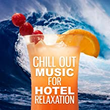 Chill Out Music for Hotel Relaxation – Soft Lounge Music, Chill Yourself, Relaxing Sounds, Best Chillout