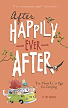 The Three Little Pigs Go Camping (After Happily Ever After)