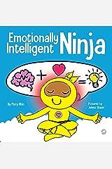 Emotionally Intelligent Ninja: A Children's Book About Developing Emotional Intelligence (EQ) (Ninja Life Hacks 35) Kindle Edition