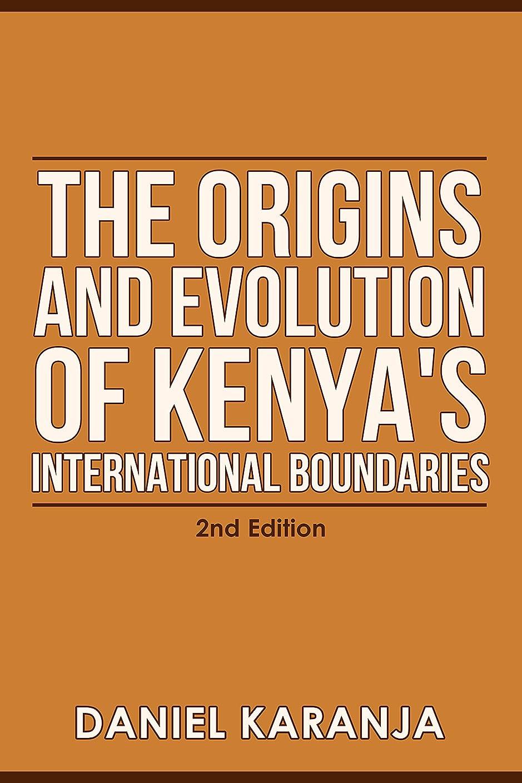 資料バッグ時期尚早The Origins And Evolution Of Kenya's International Boundaries (English Edition)