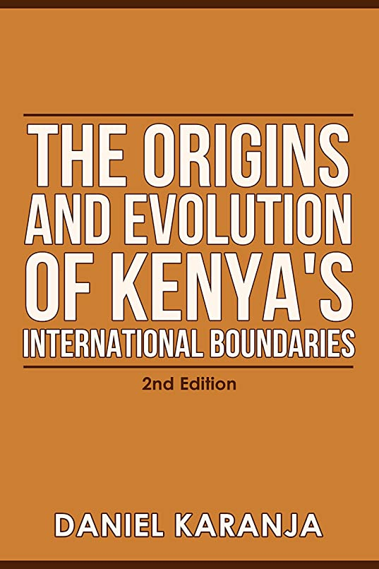 国歌スカリー商業のThe Origins And Evolution Of Kenya's International Boundaries (English Edition)
