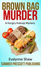 Brown Bag Murder: A Hungry Hubcap Mystery (Hungry Hubcap Mysteries Book 1)