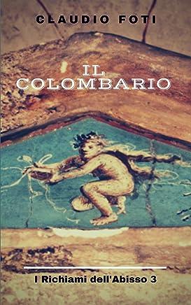Il Colombario (I Richiami dellAbisso Vol. 3)
