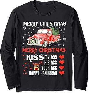 Merry Christmas Kiss My Ass His Ass Your Ass Happy Hanukkah Long Sleeve T-Shirt